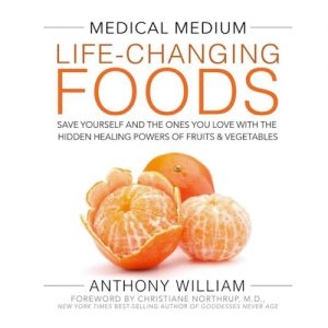 Medical Medium Life Changing Foods Book Anthony William