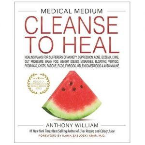 Medical Medium Cleanse To Heal Book Anthony William